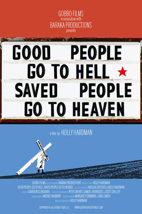 Good People Go to Hell, Saved People Go to Heaven