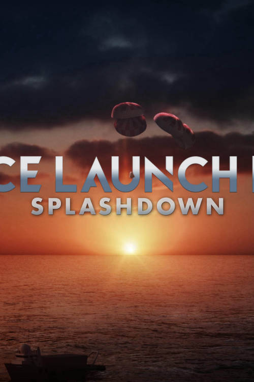 Space Launch Live: Splashdown