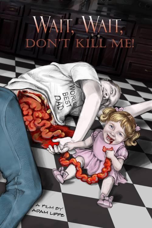 Wait, Wait, Don't Kill Me