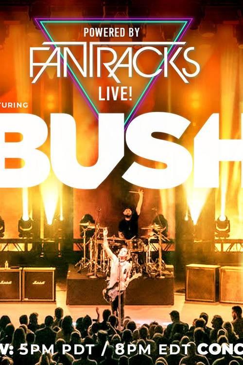 BUSH Virtual Live Experience