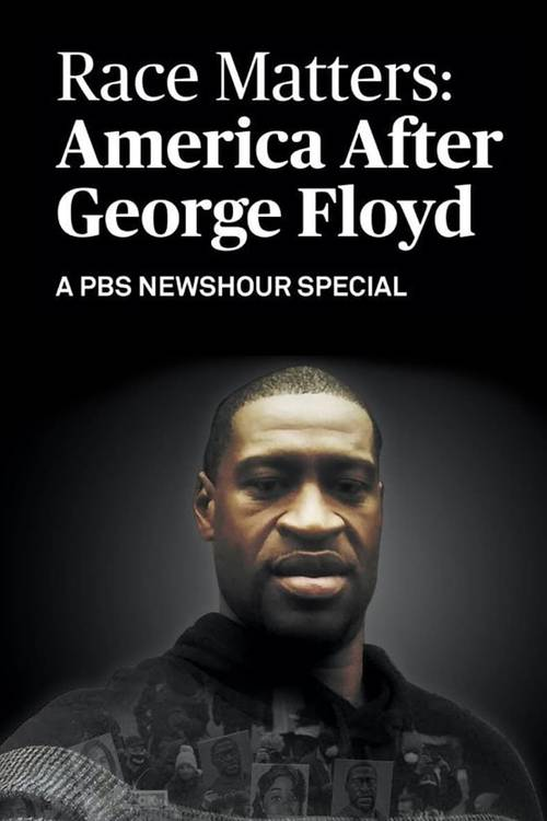 Race Matters: America After George Floyd