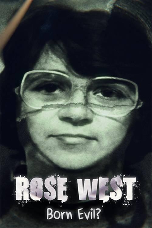 Rose West: Born Evil?