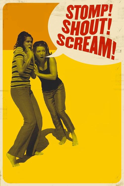 Stomp! Shout! Scream!