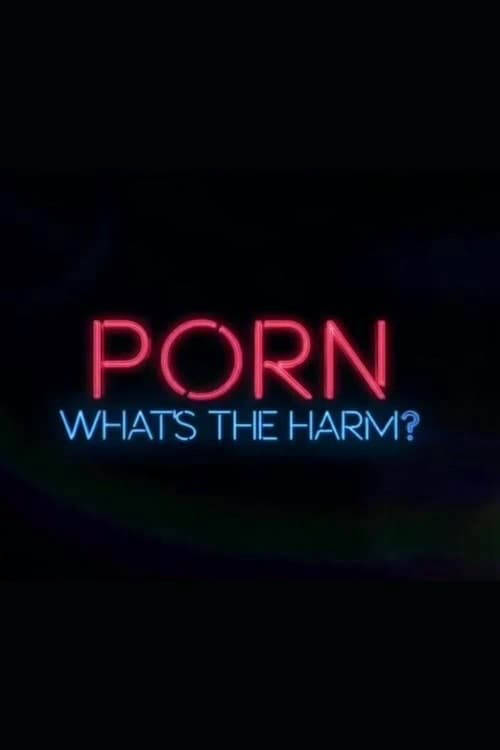 Porn: What's the Harm?