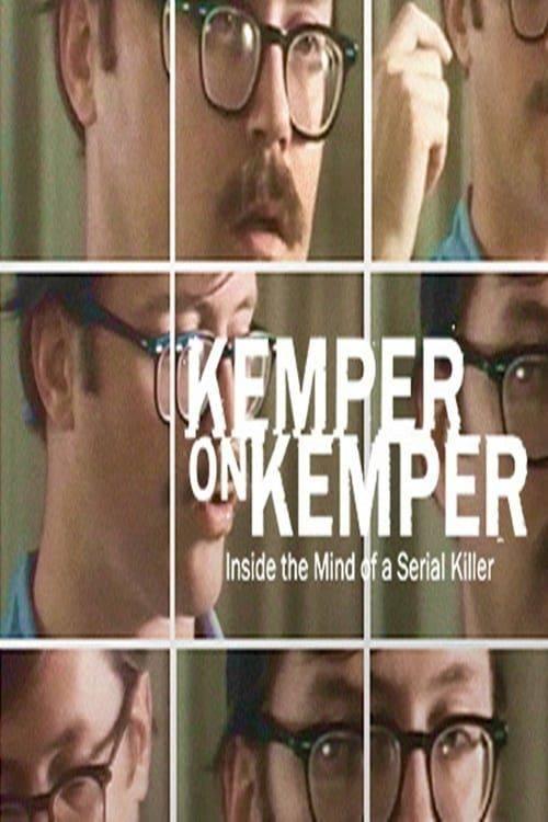 Kemper on Kemper: Inside the Mind of a Serial Killer